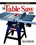 The Table Saw Book: Completely Revised and Updated
